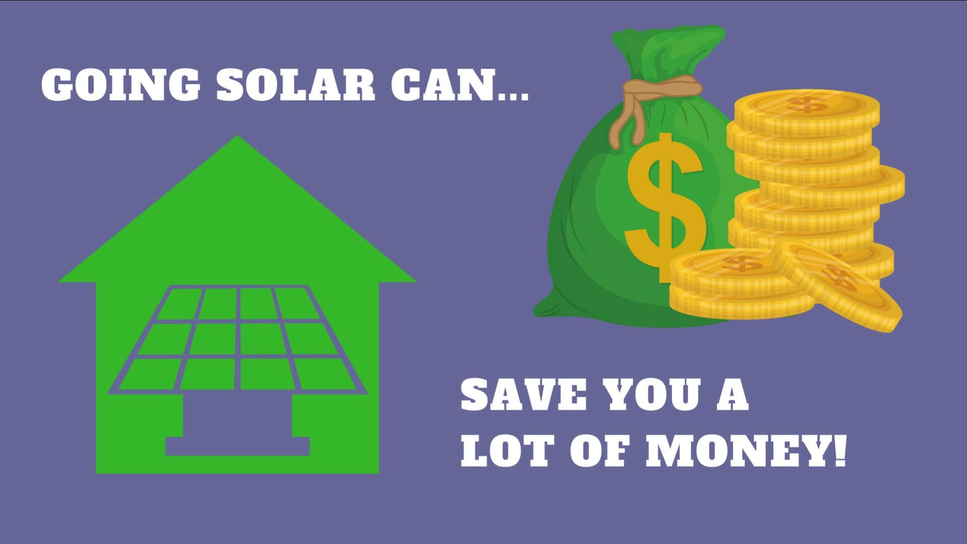 Installing solar electric system on your home or business will reduce your overall carbon footprint