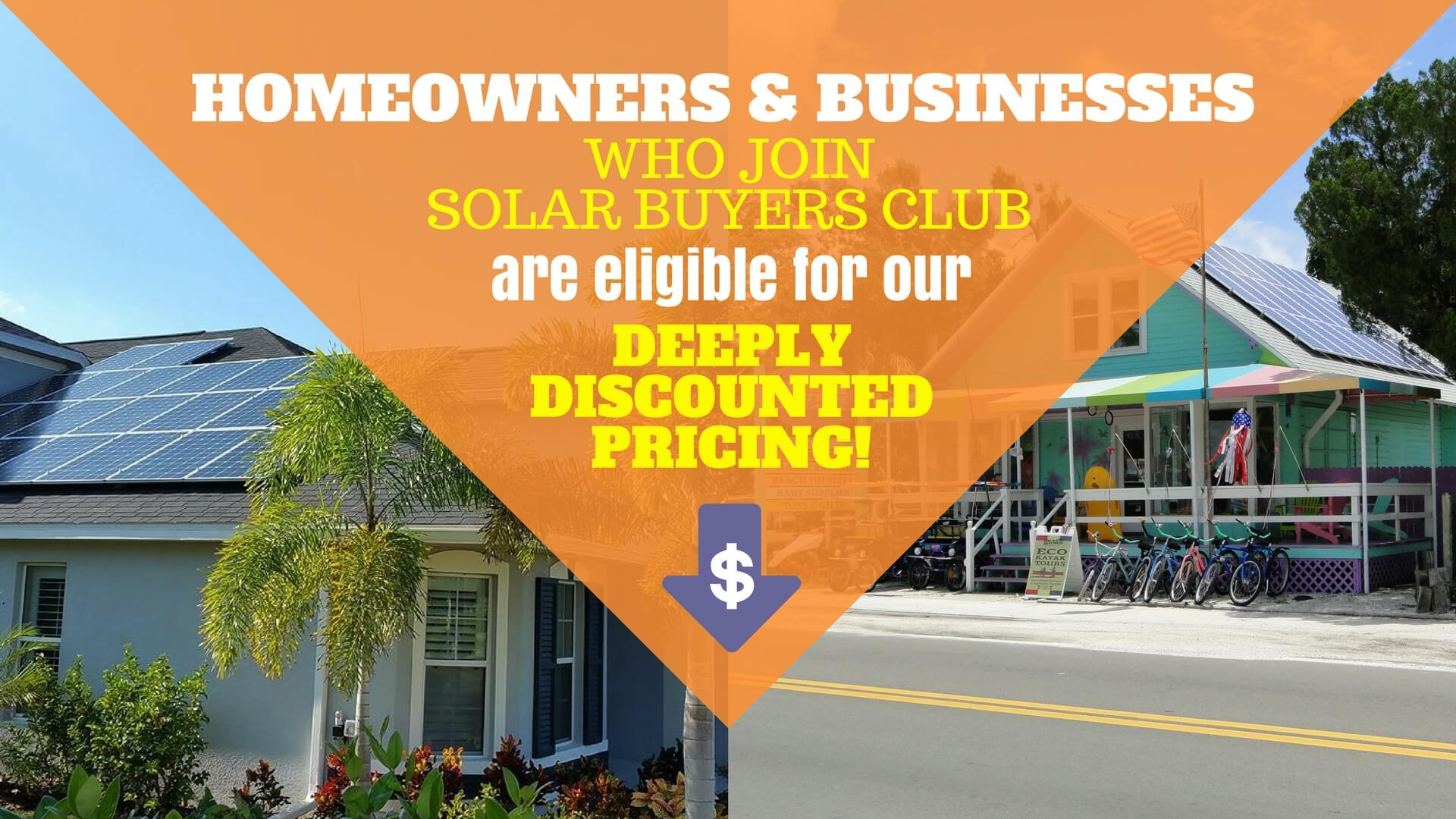 Homeowners and business owners who join the solar buyers club are eligible for our deeply discounted solar equipment and installation pricing.